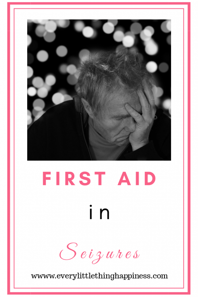 First Aid to help during Seizures