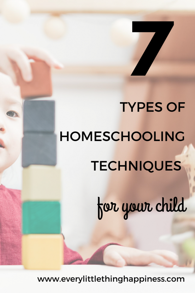 "child learning with building blocks. and the Text on the image reads ""7 types of homeschooling techniques for your child.""  www.everylittlethinghappiness.com"